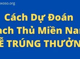 Cách Dự Đoán Bạch Thủ Miền Nam DỂ TRÚNG THƯỞNG