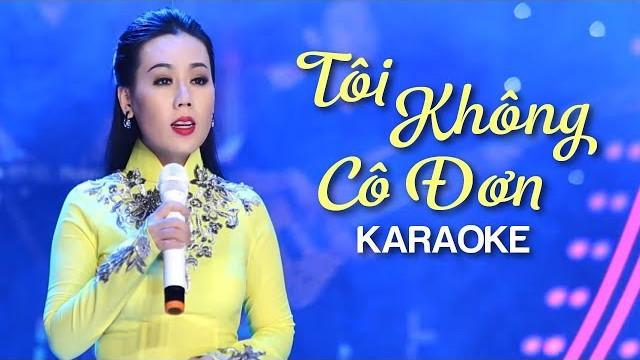 Tôi Không Cô Đơn - Lưu Ánh Loan - Karaoke