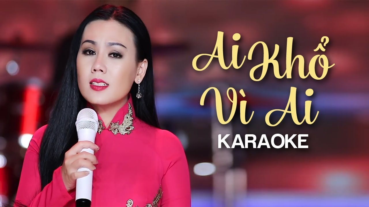 Ai Khổ Vì Ai - Lưu Ánh Loan - Karaoke