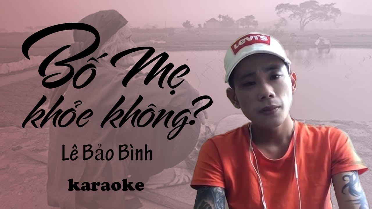 Bố Mẹ Khỏe Không - Lê Bảo Bình - Karaoke
