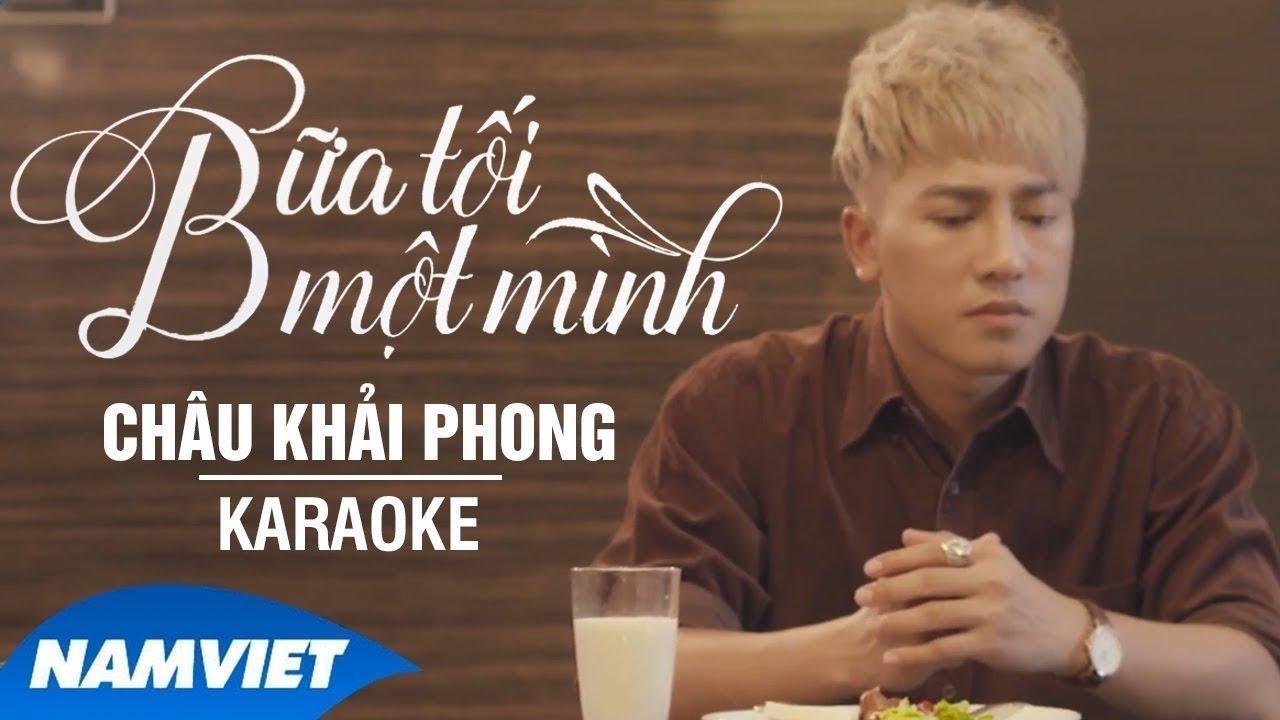 Bữa Tối Một Mình - Châu Khải Phong - Karaoke