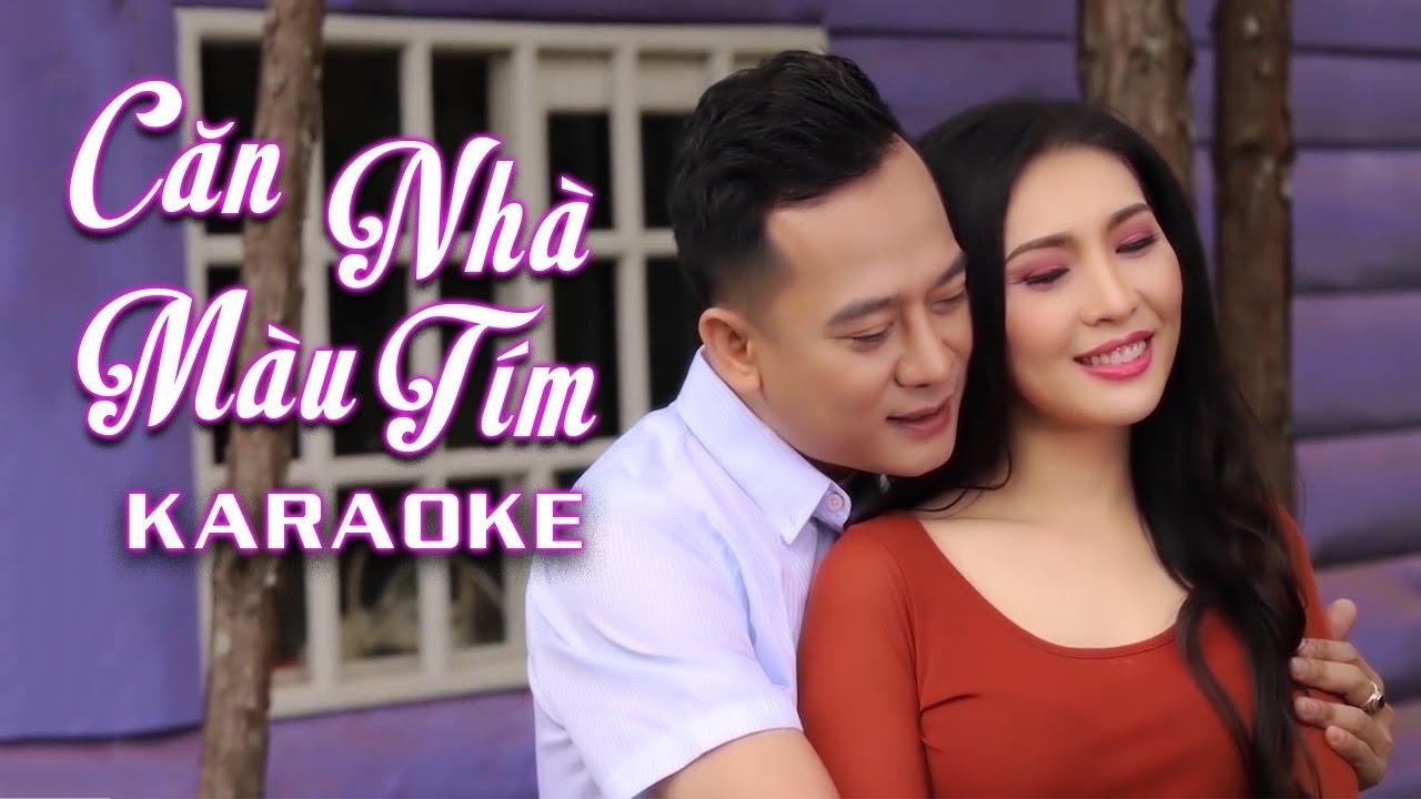 Căn Nhà Màu Tím -  Mai Lệ Quyên ft Đoàn Minh - Karaoke