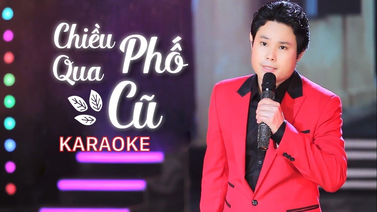 Chiều Qua Phố Cũ - Bùi Trung Đẳng - Karaoke