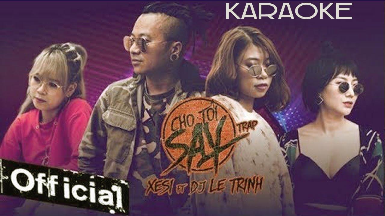 Cho Tôi Say TRAP - Xesi ft DJ Lê Trình - Karaoke