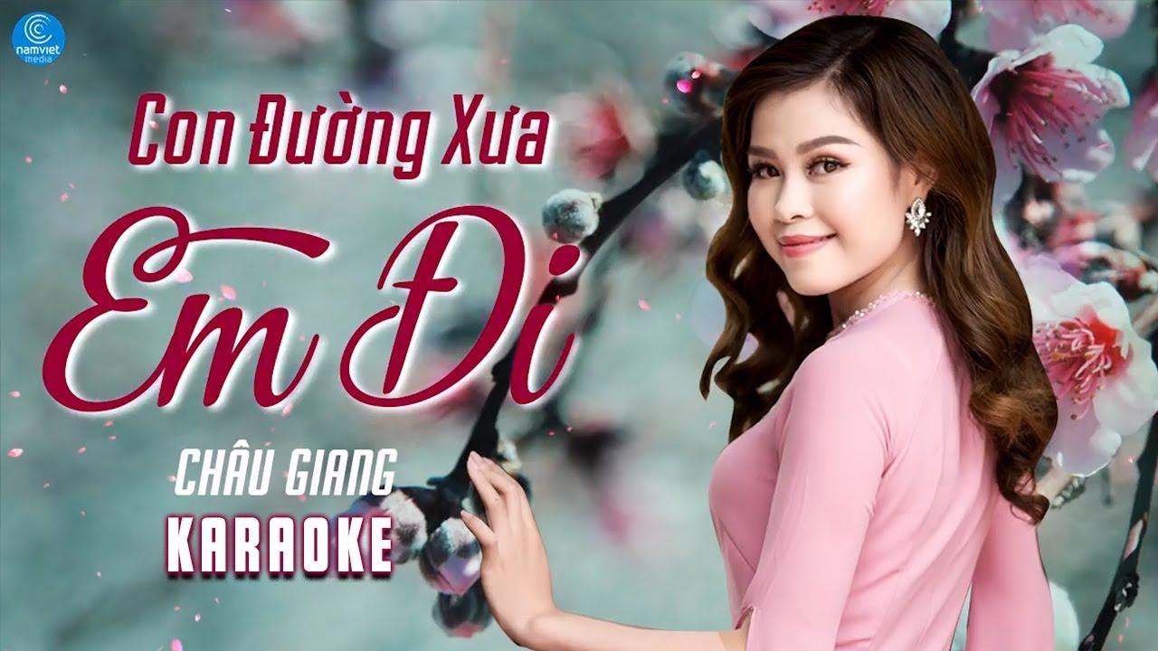 Con Đường Xưa Em Đi - Châu Giang - Karaoke