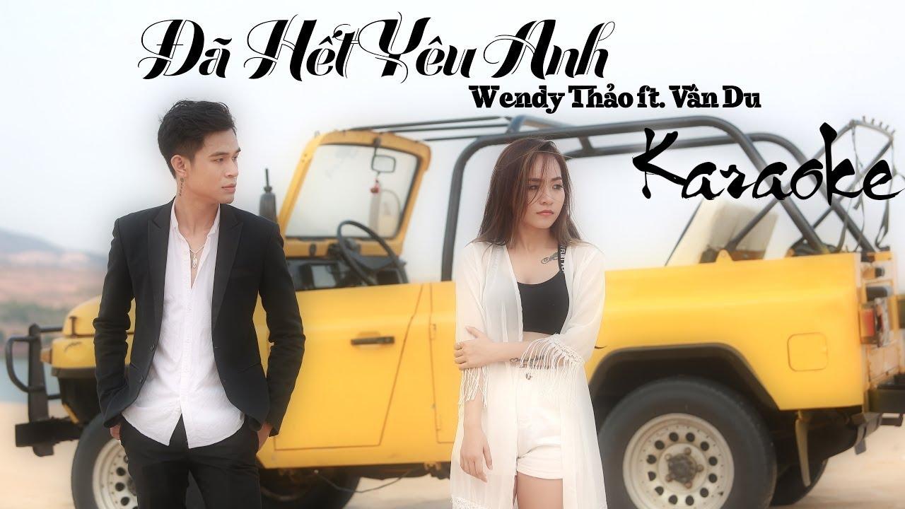 Đã Hết Yêu Anh - Wendy Thảo ft Vân Du - Karaoke