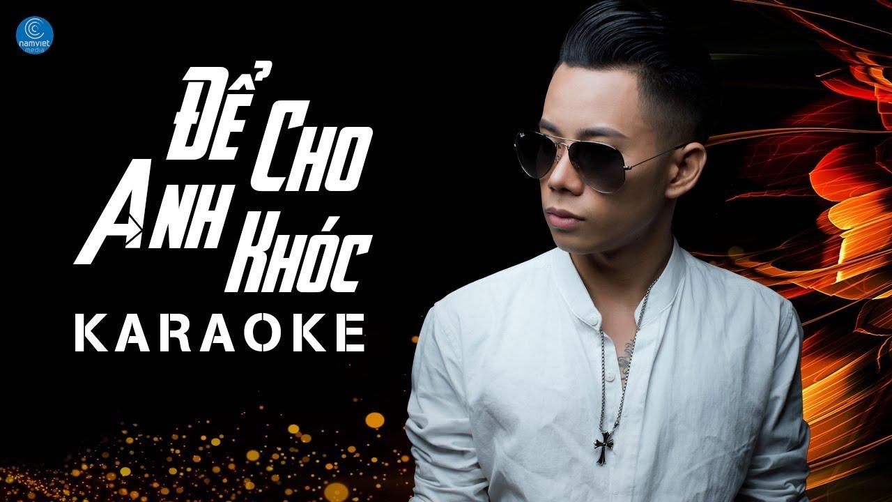 Để Cho Anh Khóc - Lê Bảo Bình - Karaoke