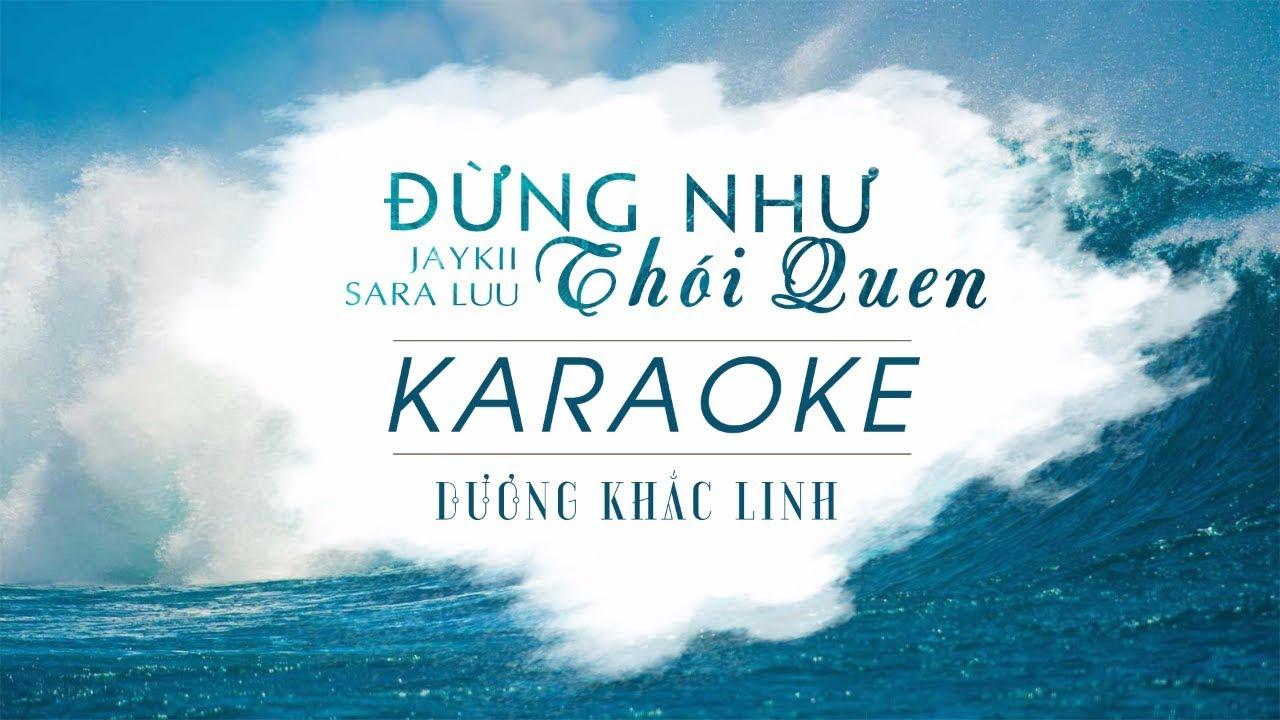 Đừng Như Thói Quen - Jaykii ft. Sara Luu - Karaoke