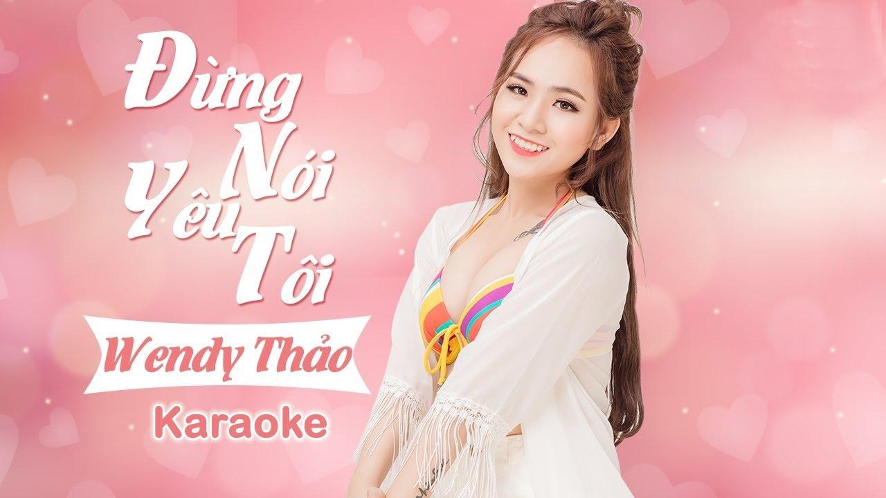 Đừng Nói Yêu Tôi  - Wendy Thảo - Karaoke