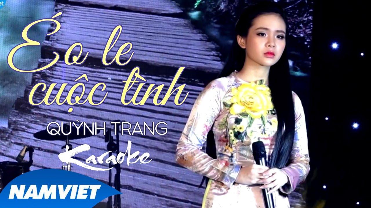 Éo Le Cuộc Tình - Quỳnh Trang - Karaoke