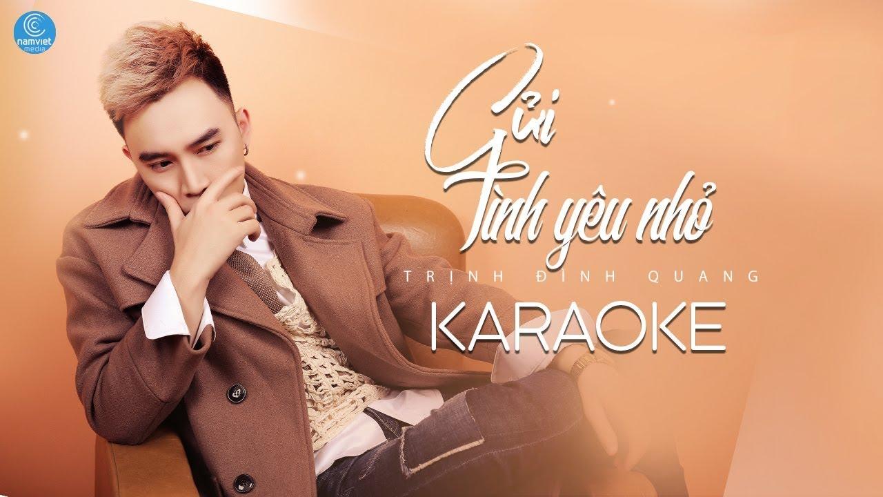 Gửi Tình Yêu Nhỏ - Trịnh Đình Quang - Karaoke