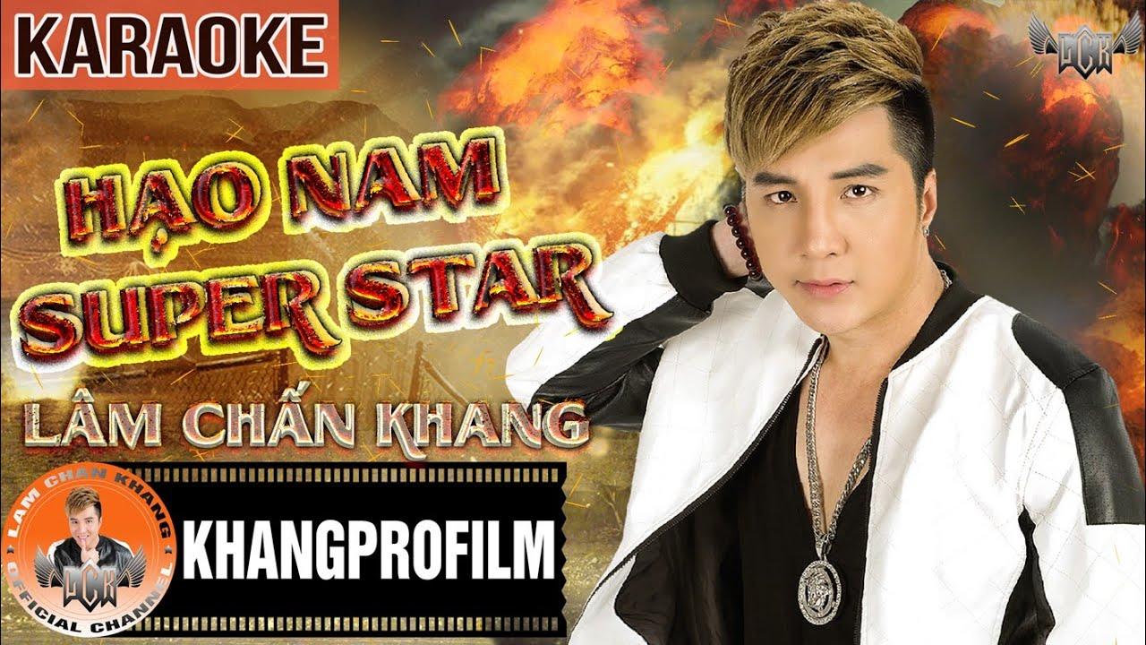 Hạo Nam Super Star - Lâm Chấn Khang - Karaoke
