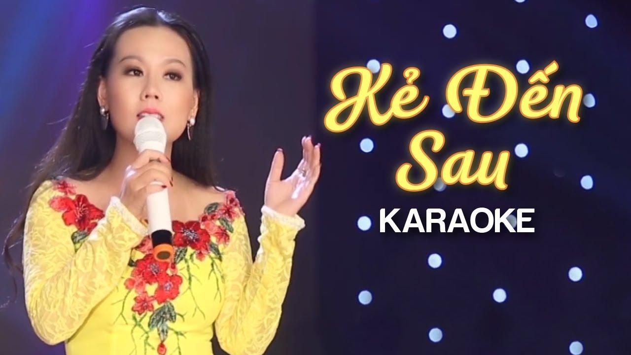 Kẻ Đến Sau - Lưu Ánh Loan - Karaoke