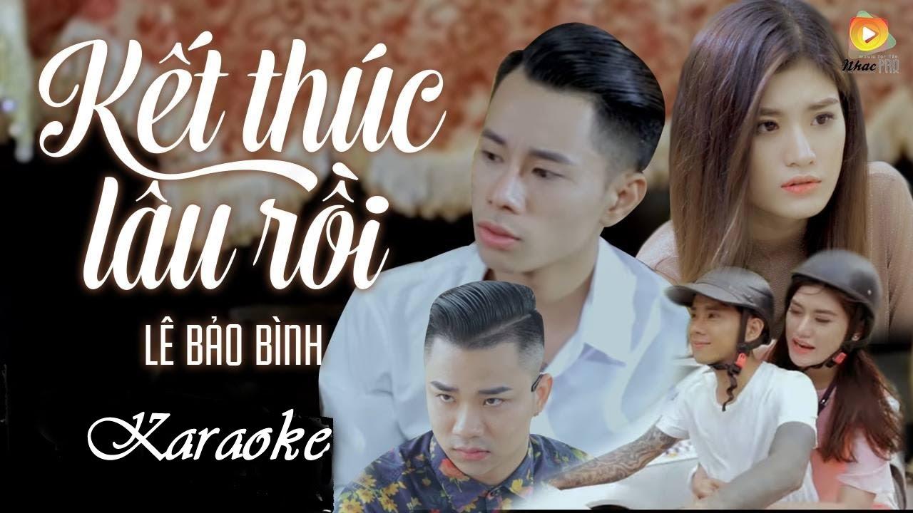 Kết Thúc Lâu Rồi - Lê Bảo Bình - Karaoke