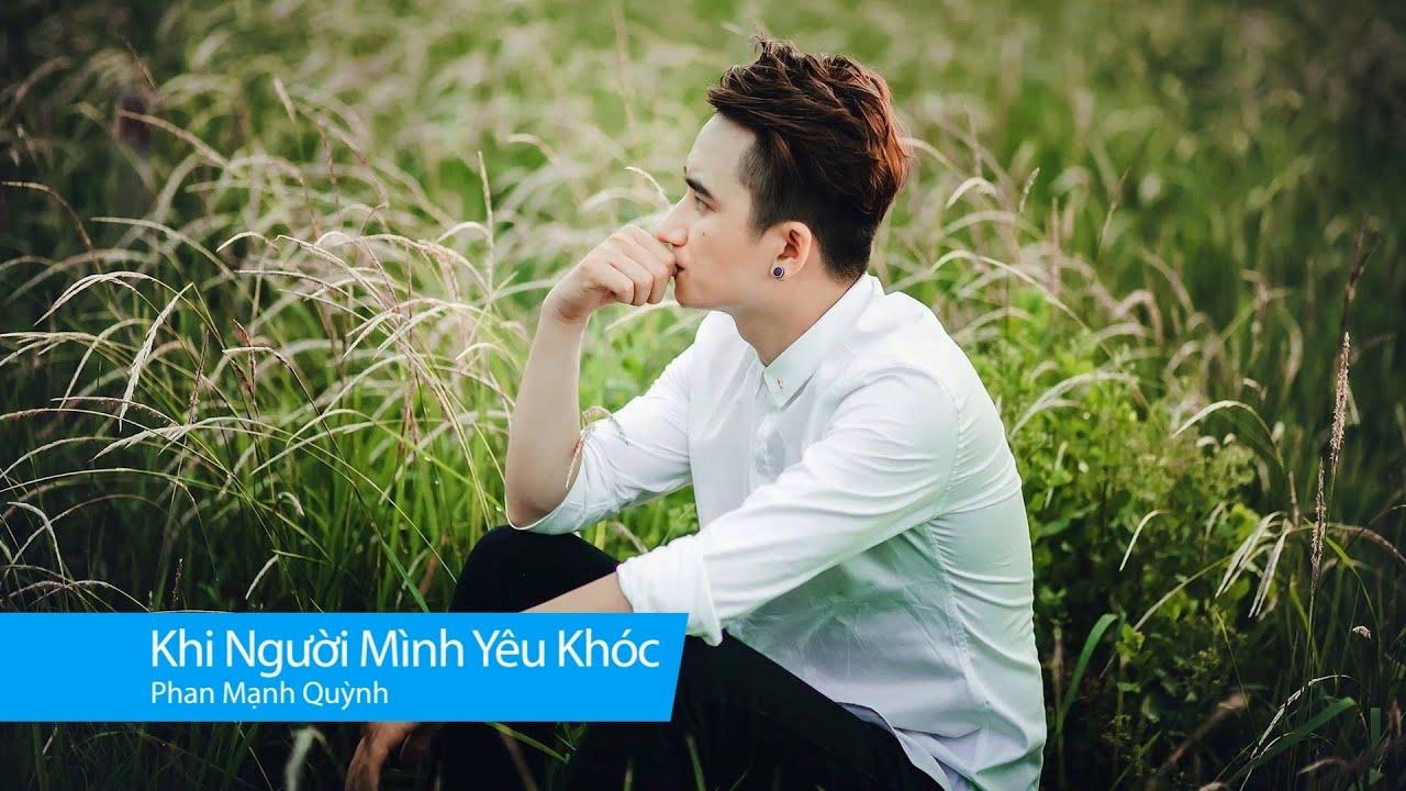 Khi Người Mình Yêu Khóc - Phan Mạnh Quỳnh – Karaoke