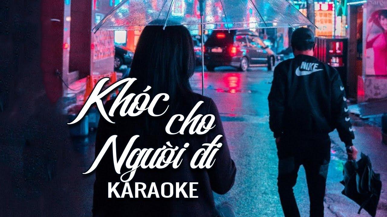 Khóc Cho Người Đi - Duy Mạnh - Karaoke