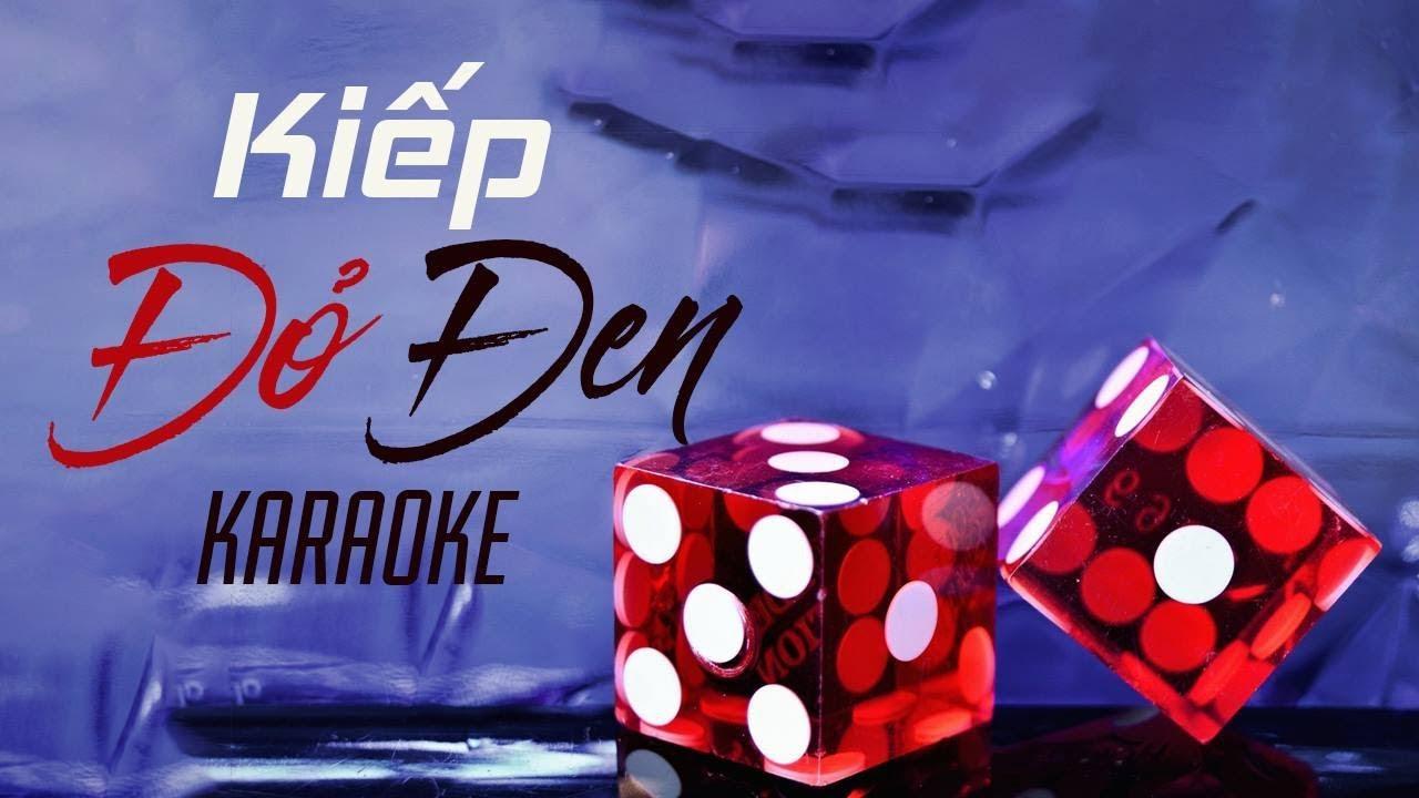 Kiếp Đỏ Đen - Duy Mạnh - Karaoke
