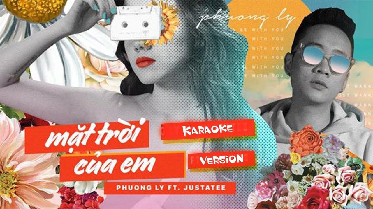 Mặt Trời Của Em - Phương Ly Ft. JustaTee - Karaoke