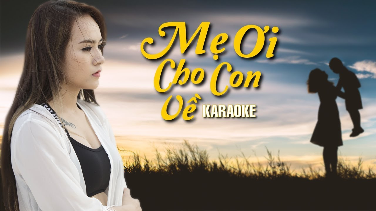 Mẹ Ơi Cho Con Về - Wendy Thảo - Karaoke