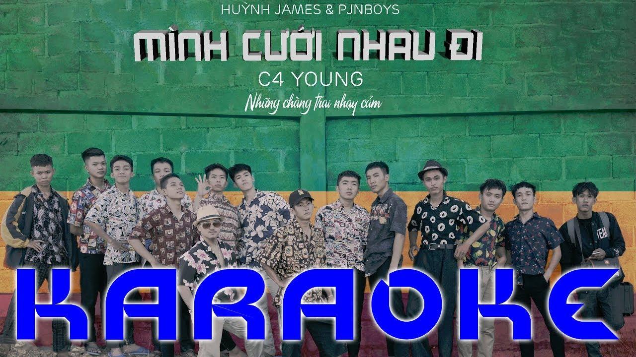 Mình Cưới Nhau Đi - Pjnboys ft Huỳnh James - Karaoke
