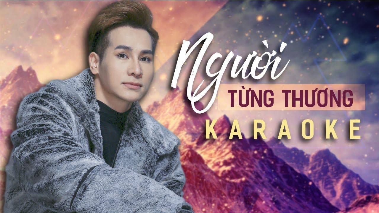 Người Từng Thương - Chu Bin - Karaoke