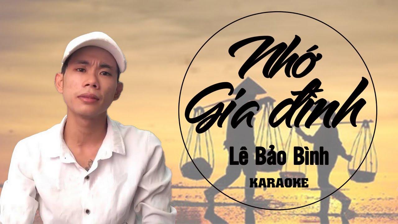 Nhớ Gia Đình - Lê Bảo Bình -Karaoke