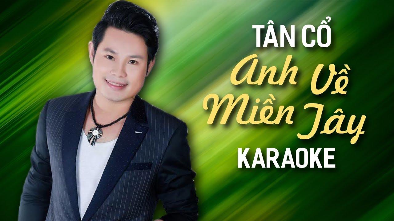 Tân Cổ Anh Về Miền Tây - Bùi Trung Đẳng - Karaoke