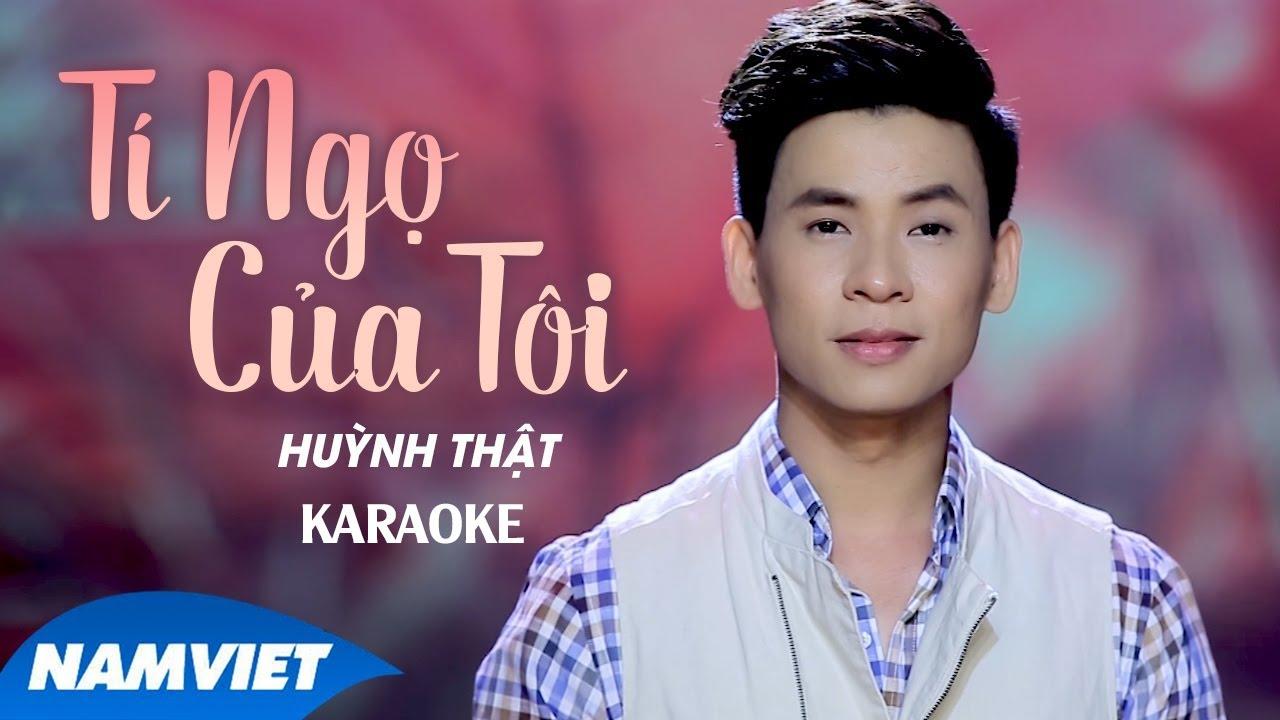 Tí Ngọ Của Tôi - Huỳnh Thật - Karaoke