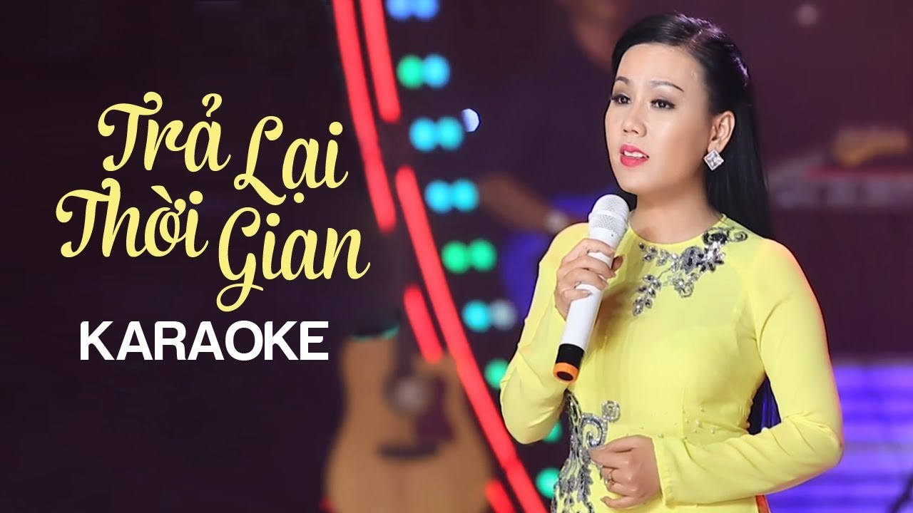 Trả Lại Thời Gian - Lưu Ánh Loan - Karaoke