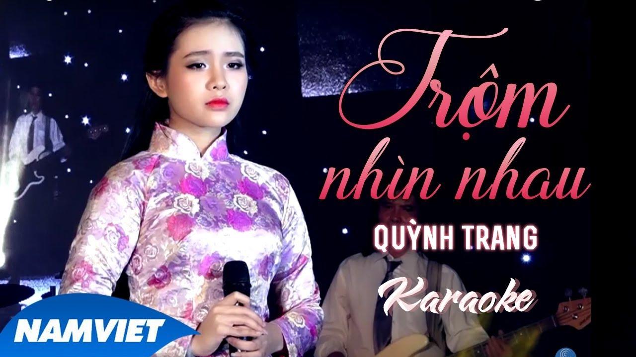 Trộm Nhìn Nhau - Quỳnh Trang - Karaoke