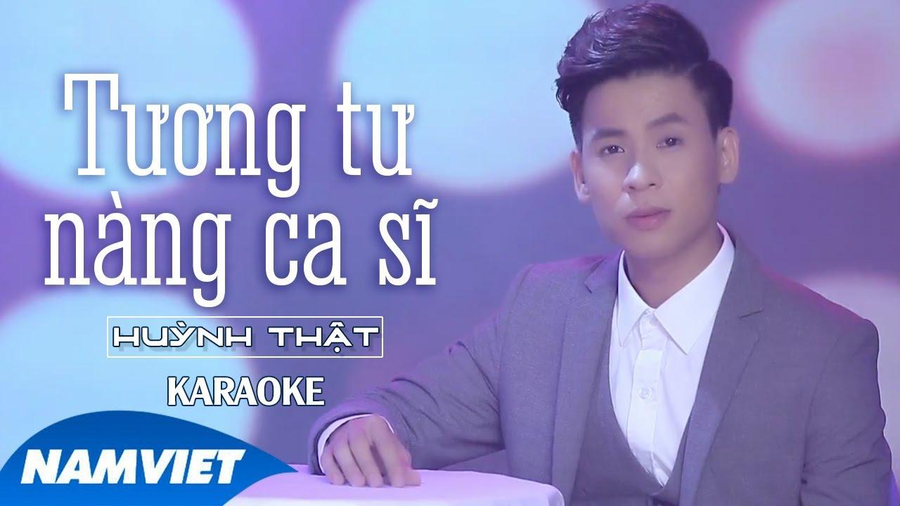 Tương Tư Nàng Ca Sĩ - Huỳnh Thật - Karaoke