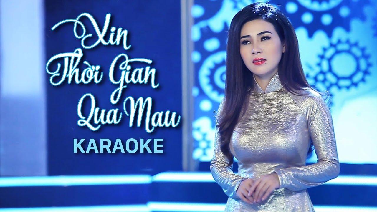 Xin Thời Gian Qua Mau - Diễm Thùy - Karaoke