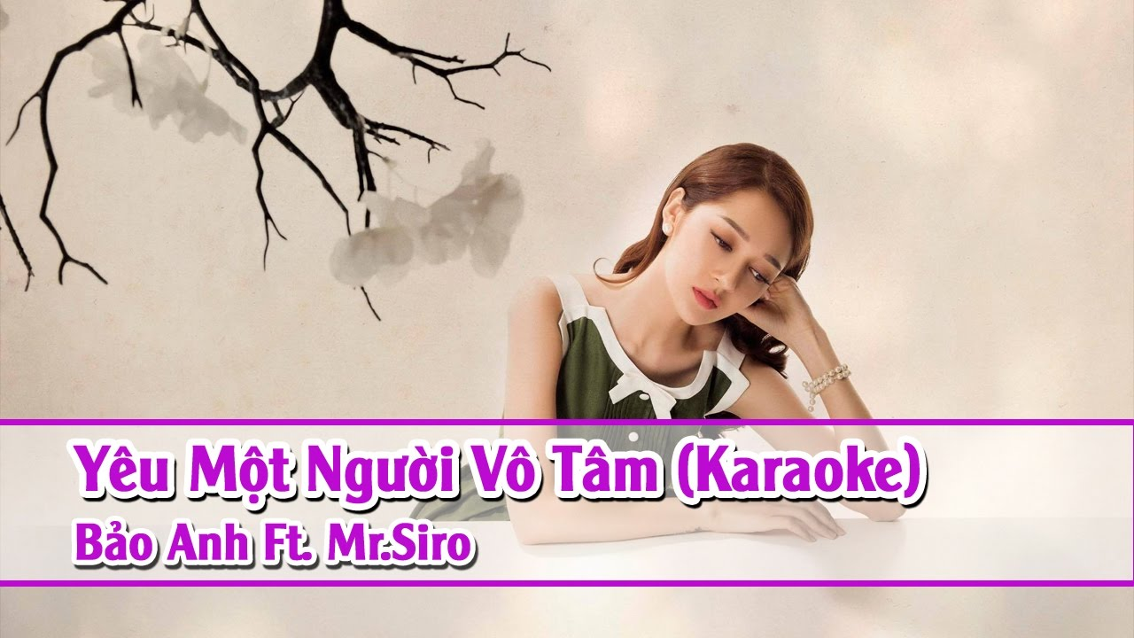 Yêu Một Người Vô Tâm - Bảo Anh - Karaoke