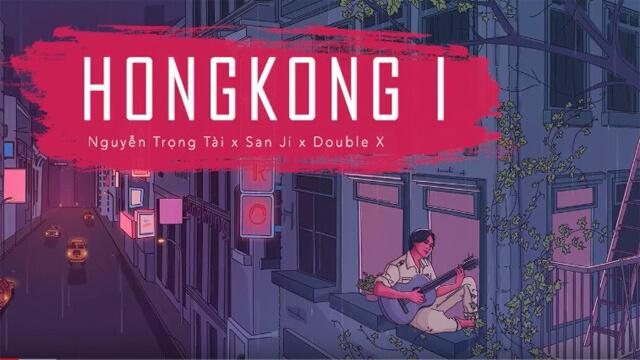 HongKong 1-  Nguyễn Trọng Tài ft San Ji, Double X - Karaoke