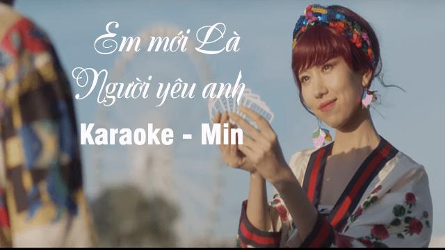 Em Mới Là Người Yêu Anh - Min - Karaoke