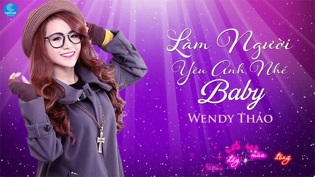 Làm Người Yêu Em Nhé Baby - Wendy Thảo – Karaoke