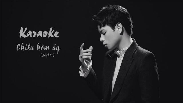 Chiều Hôm Ấy - JayKii - Karaoke