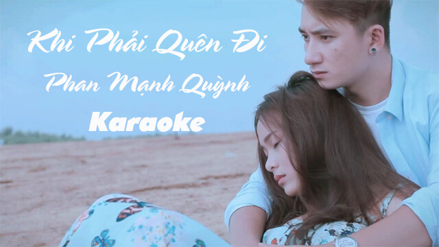 Khi Phải Quên Đi - Phan Mạnh Quỳnh - Karaoke