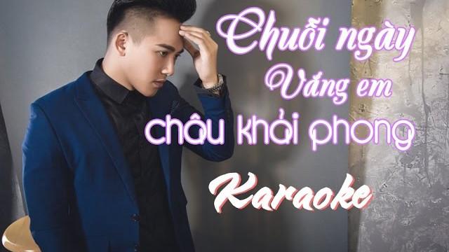 Chuỗi Ngày Vắng Em - Châu Khải Phong - Karaoke