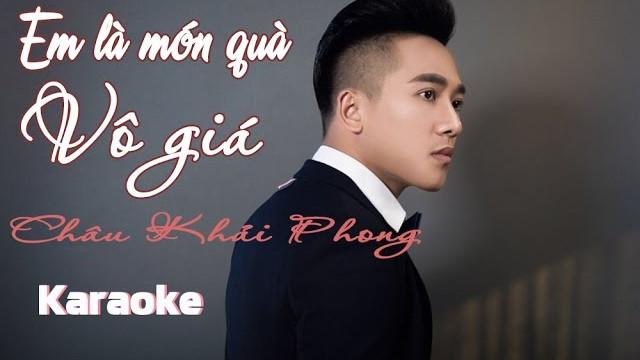 Em Là Món Quà Vô Giá - Châu Khải Phong - Karaoke