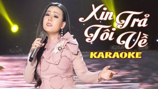 Xin Trả Tôi Về - Lưu Ánh Loan - Karaoke