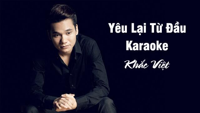 Yêu Lại Từ Đầu - Khắc Việt – Karaoke
