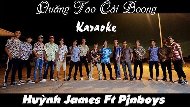 Quăng Tao Cái Boong - Huỳnh James ft Pjnpoys - Karaoke