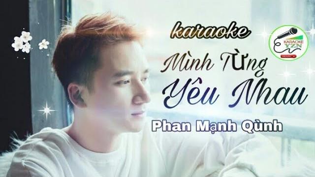 Mình Từng Yêu Nhau - Phan Mạnh Quỳnh - Karaoke