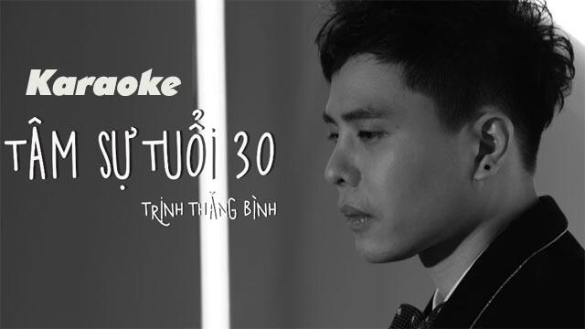 Tâm Sự Tuổi 30 - Trịnh Thăng Bình - Karaoke