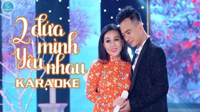 Hai Đứa Mình Yêu Nhau - Lưu Ánh Loan ft Đoàn Minh - Karaoke