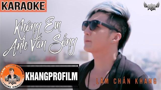 Không Em Anh Vẫn Sống - Lâm Chấn Khang - Karaoke