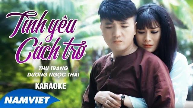 Tình Yêu Cách Trở - Dương Ngọc Thái ft Thu Trang - Karaoke