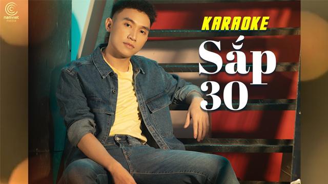 Sắp 30 - Trịnh Đình Quang - Karaoke
