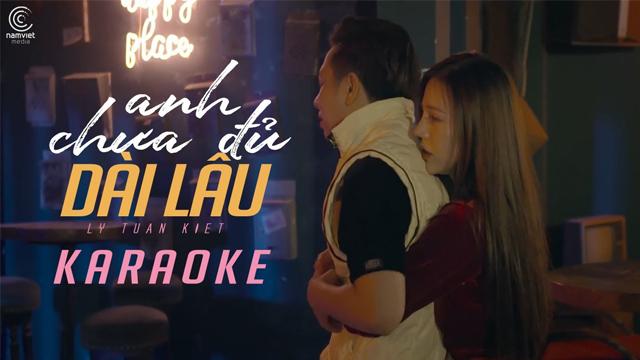 Anh Chưa Đủ Dài Lâu - Lý Tuấn Kiệt - Karaoke